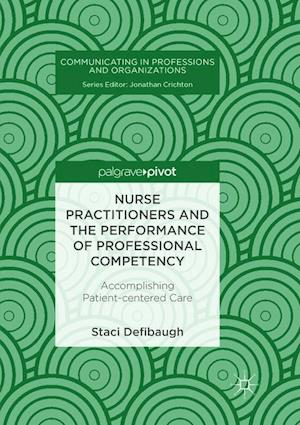 Nurse Practitioners and the Performance of Professional Competency : Accomplishing Patient-centered Care