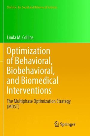 Optimization of Behavioral, Biobehavioral, and Biomedical Interventions : The Multiphase Optimization Strategy (MOST)