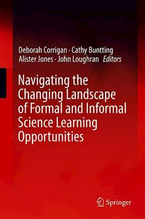 Navigating the Changing Landscape of Formal and Informal Science Learning Opportunities