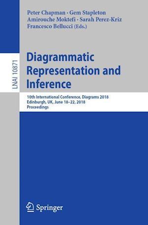 Diagrammatic Representation and Inference : 10th International Conference, Diagrams 2018, Edinburgh, UK, June 18-22, 2018, Proceedings