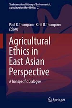 Agricultural Ethics in East Asian Perspective : A Transpacific Dialogue