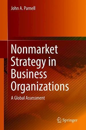 Nonmarket Strategy in Business Organizations : A Global Assessment