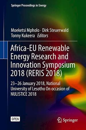 Africa-EU Renewable Energy Research and Innovation Symposium 2018 (RERIS 2018) : 23-26 January 2018, National University of Lesotho On occasion of NUL
