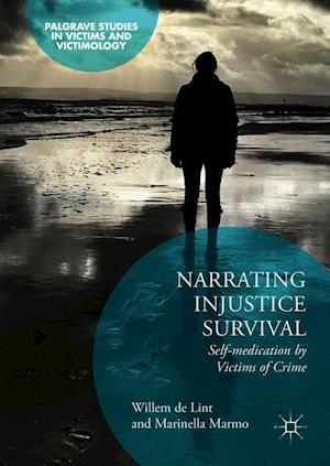 Narrating Injustice Survival : Self-medication by Victims of Crime