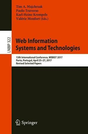 Web Information Systems and Technologies : 13th International Conference, WEBIST 2017, Porto, Portugal, April 25-27, 2017, Revised Selected Papers