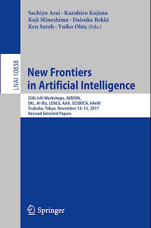 New Frontiers in Artificial Intelligence : JSAI-isAI Workshops, JURISIN, SKL, AI-Biz, LENLS, AAA, SCIDOCA, kNeXI, Tsukuba, Tokyo, November 13-15, 2017
