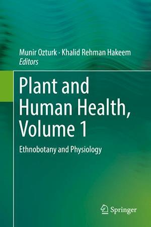 Plant and Human Health, Volume 1 : Ethnobotany and Physiology