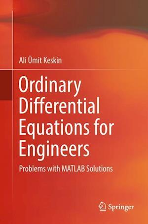 Ordinary Differential Equations for Engineers : Problems with MATLAB Solutions