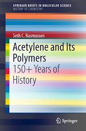 Acetylene and Its Polymers : 150+ Years of History