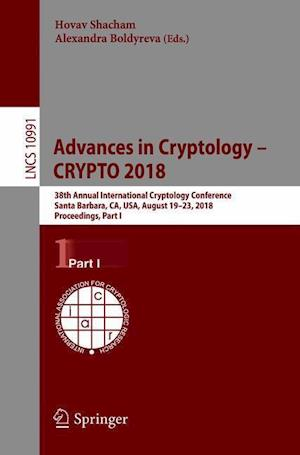 Advances in Cryptology - CRYPTO 2018 : 38th Annual International Cryptology Conference, Santa Barbara, CA, USA, August 19-23, 2018, Proceedings, Part