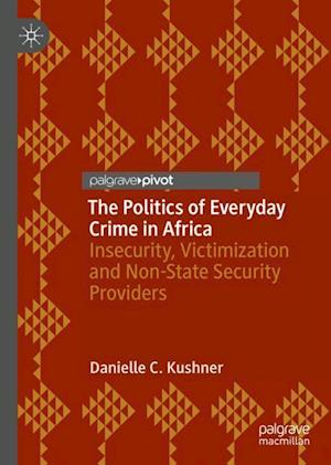 The Politics of Everyday Crime in Africa