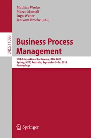 Business Process Management : 16th International Conference, BPM 2018, Sydney, NSW, Australia, September 9-14, 2018, Proceedings
