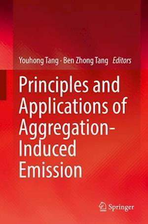 Principles and Applications of Aggregation-Induced Emission