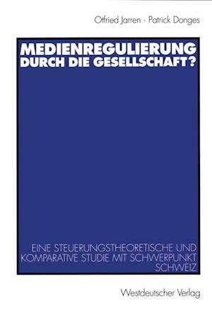 Medienregulierung durch die Gesellschaft? af Otfried Jarren, Patrick Donges