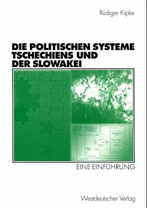 Die Politischen Systeme Tschechiens und der Slowakei af Rudiger Kipke
