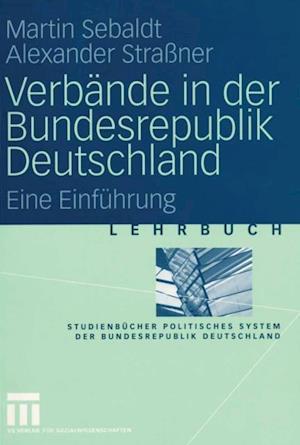 Verbande in der Bundesrepublik Deutschland af Martin Sebaldt, Alexander Straner