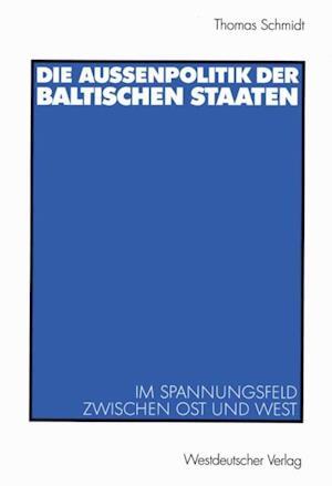 Die Auenpolitik der baltischen Staaten af Thomas Schmidt