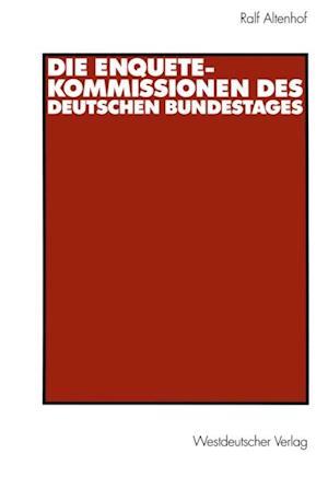 Die Enquete-Kommissionen des Deutschen Bundestages af Ralf Altenhof
