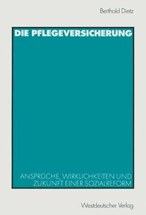 Die Pflegeversicherung af Berthold Dietz