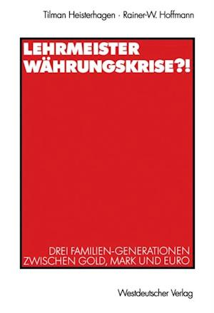 Lehrmeister Wahrungskrise?! af Tilman Heisterhagen, Rainer-W. Hoffmann
