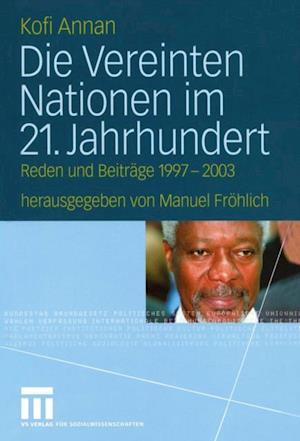 Die Vereinten Nationen im 21. Jahrhundert af Kofi Annan