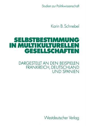 Selbstbestimmung in multikulturellen Gesellschaften af Karin Barbara Schnebel