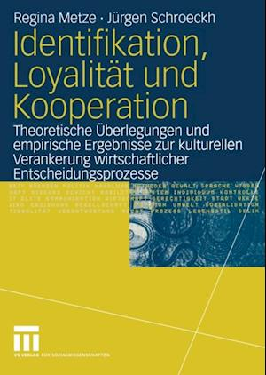Identifikation, Loyalitat und Kooperation af Regina Metze, Jurgen Schroeckh