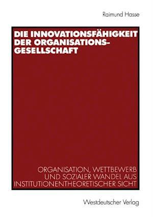 Die Innovationsfahigkeit der Organisationsgesellschaft af Raimund Hasse