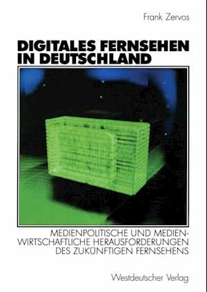 Digitales Fernsehen in Deutschland af Frank Zervos