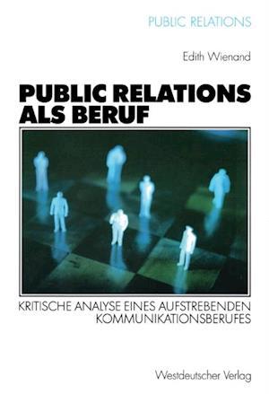 Public Relations als Beruf af Edith Wienand