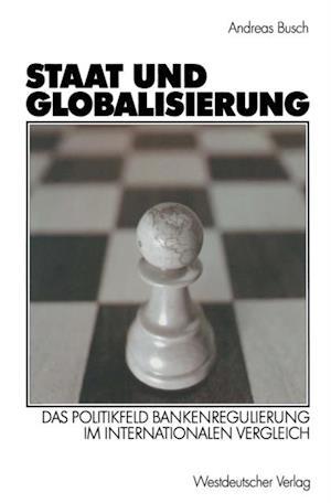 Staat und Globalisierung af Andreas Busch