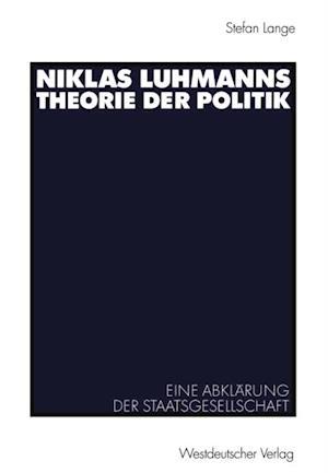 Niklas Luhmanns Theorie der Politik af Stefan Lange