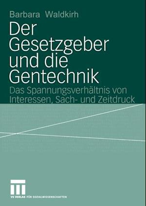 Der Gesetzgeber und die Gentechnik af Barbara Waldkirch