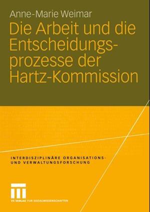 Die Arbeit und die Entscheidungsprozesse der Hartz-Kommission af Anne-Marie Hamm