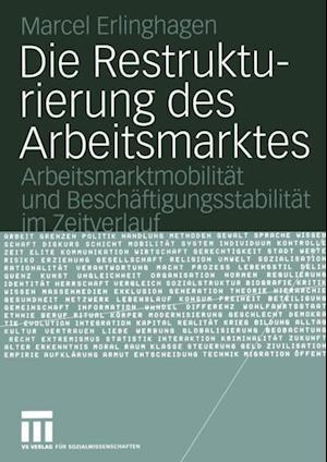 Die Restrukturierung des Arbeitsmarktes af Marcel Erlinghagen