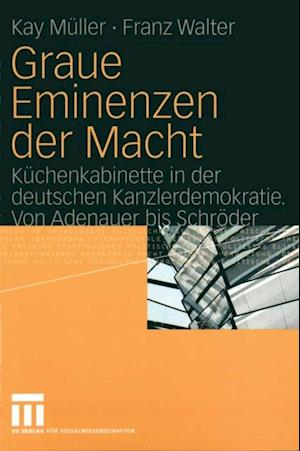 Graue Eminenzen der Macht af Franz Walter, Kay Muller