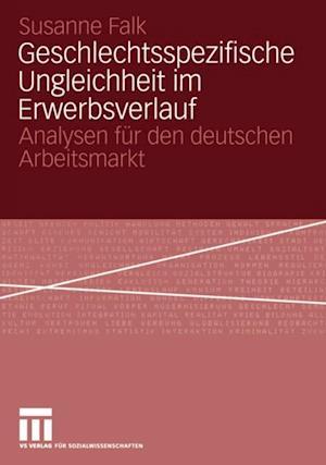 Geschlechtsspezifische Ungleichheit im Erwerbsverlauf af Susanne Falk