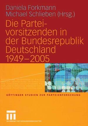 Die Parteivorsitzenden in der Bundesrepublik Deutschland 1949 - 2005