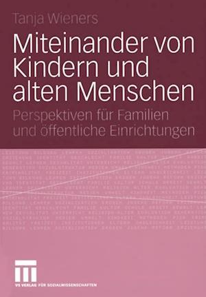 Miteinander von Kindern und alten Menschen af Tanja Wieners