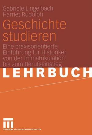 Geschichte studieren af Gabriele Lingelbach, Harriet Rudolph
