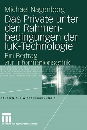 Das Private unter den Rahmenbedingungen der IuK-Technologie af Michael Nagenborg