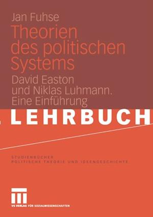 Theorien des politischen Systems af Jan Fuhse