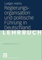 Regierungsorganisation und politische Fuhrung in Deutschland