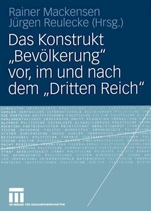 Das Konstrukt Bevolkerung' vor, im und nach dem Dritten Reich'