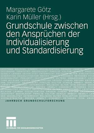 Grundschule zwischen den Anspruchen der Individualisierung und Standardisierung