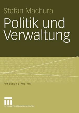 Politik und Verwaltung af Stefan Machura