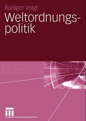 Weltordnungspolitik af Rudiger Voigt