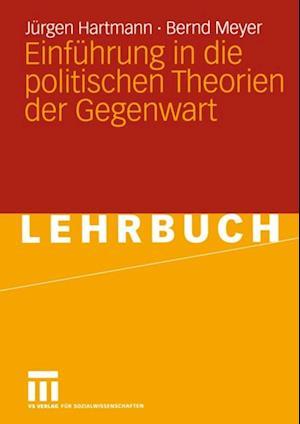 Einfuhrung in die politischen Theorien der Gegenwart af Bernd Meyer, Jurgen Hartmann