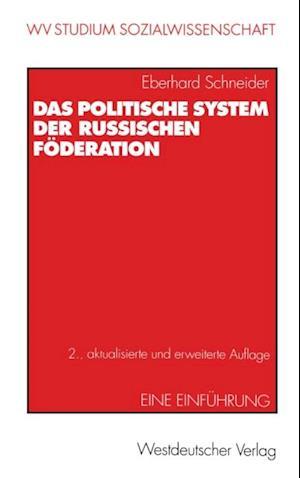 Das politische System der Russischen Foderation af Eberhard Schneider