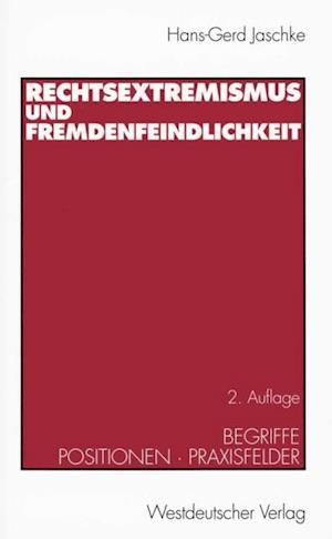Rechtsextremismus und Fremdenfeindlichkeit af Hans-Gerd Jaschke